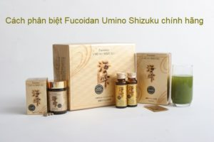 cách phân biệt fucoidan umino shizuku thật và giả